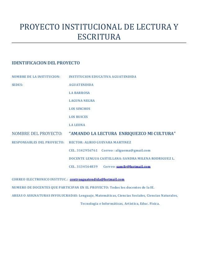 PROYECTO INSTITUCIONAL DE LECTURA Y ESCRITURA IDENTIFICACION DEL PROYECTO NOMBRE DE LA INSTITUCION: INSTITUCION EDUCATIVA ...