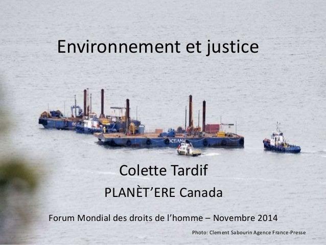 Environnement et justice  Colette Tardif  PLANÈT'ERE Canada  Forum Mondial des droits de l'homme – Novembre 2014  Photo: C...