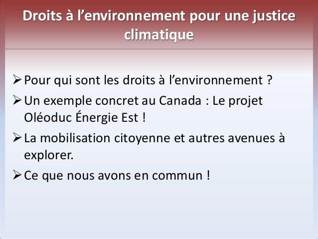 Droits à l'environnement pour une justice  climatique  Pour qui sont les droits à l'environnement ?  Un exemple concret ...