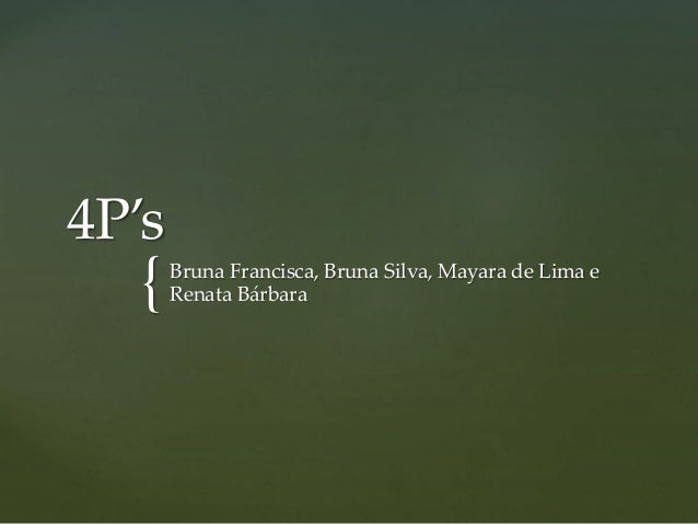 { 4P's Bruna Francisca, Bruna Silva, Mayara de Lima e Renata Bárbara