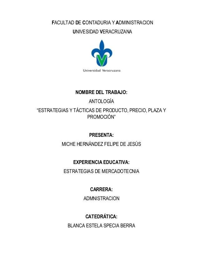 """NOMBRE DEL TRABAJO: ANTOLOGÍA """"ESTRATEGIAS Y TÁCTICAS DE PRODUCTO, PRECIO, PLAZA Y PROMOCIÓN"""" PRESENTA: MICHE HERNÁNDEZ FE..."""