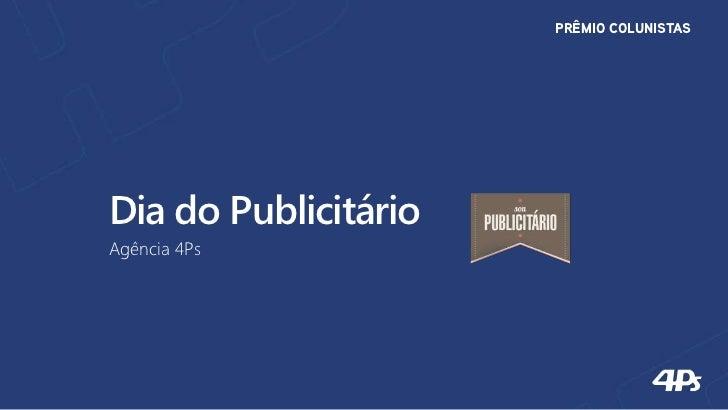 PRÊMIO COLUNISTASDia do PublicitárioAgência 4Ps