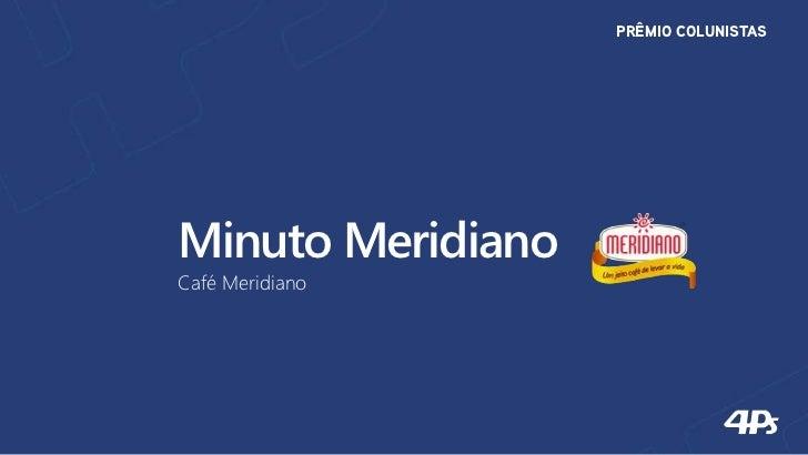 PRÊMIO COLUNISTASMinuto MeridianoCafé Meridiano