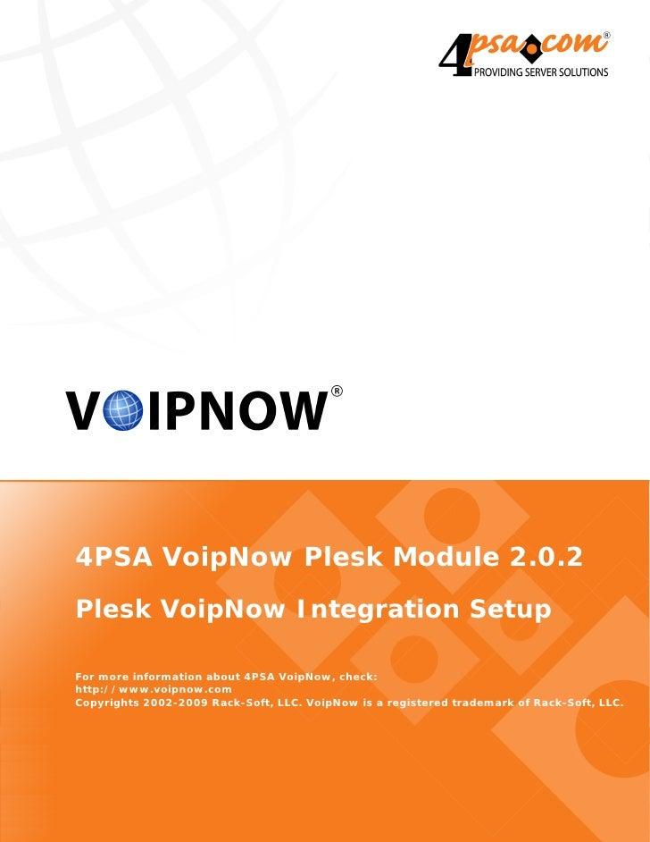 4PSA VoipNow Plesk Module 2.0.2 Plesk VoipNow Integration Setup  For more information about 4PSA VoipNow, check: http://ww...