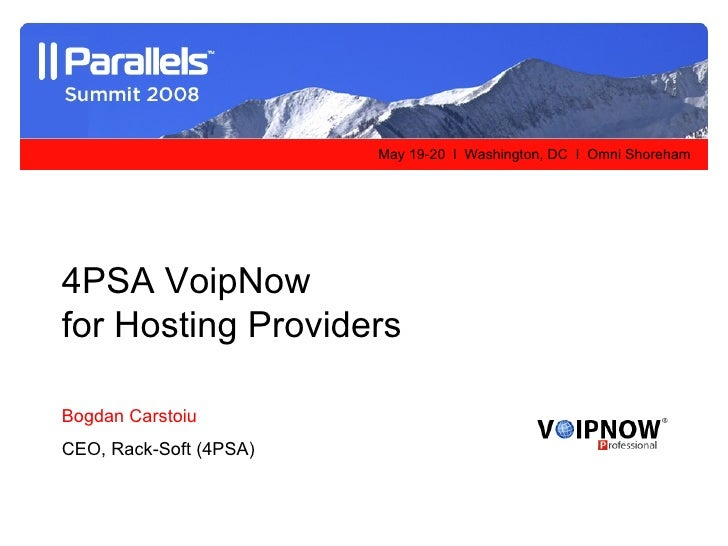 4PSA VoipNow  for Hosting Providers Bogdan Carstoiu CEO, Rack-Soft (4PSA)