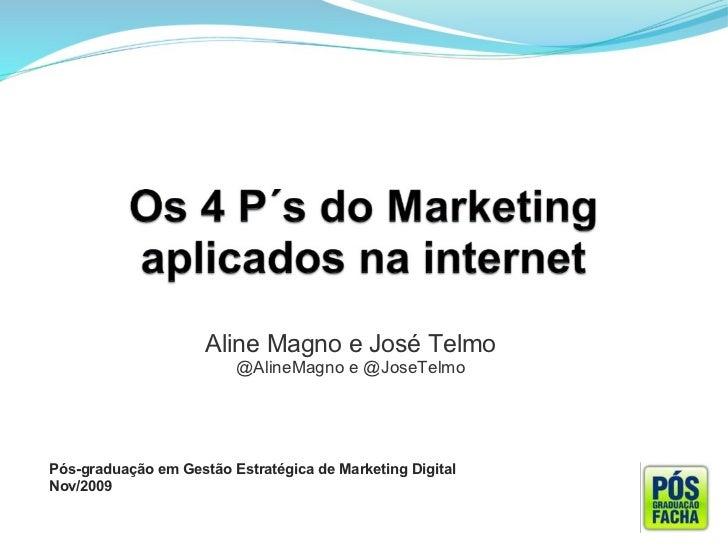 Aline Magno e José Telmo                         @AlineMagno e @JoseTelmoPós-graduação em Gestão Estratégica de Marketing ...
