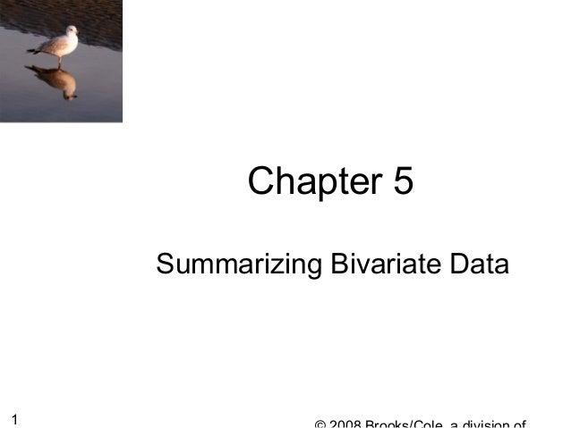 1 Chapter 5 Summarizing Bivariate Data
