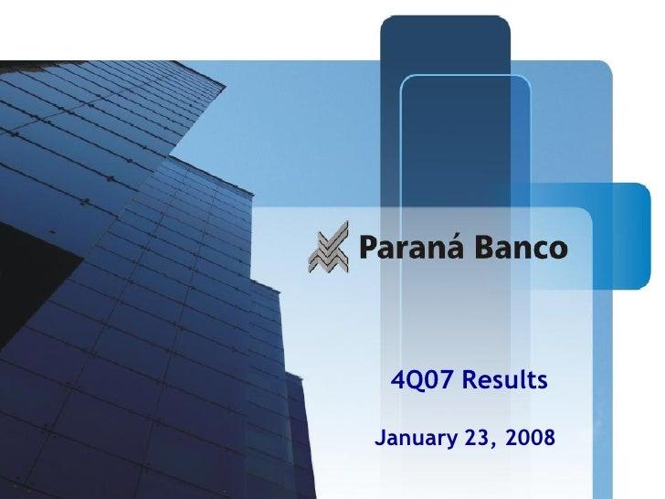 Apresentação dos       Resultados do 3T07           4Q07 Results Presentation       9 de novembro de 2007          January...