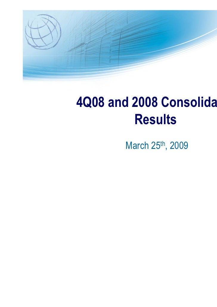 4Q08 and 2008 Consolidated         Results        March 25th, 2009