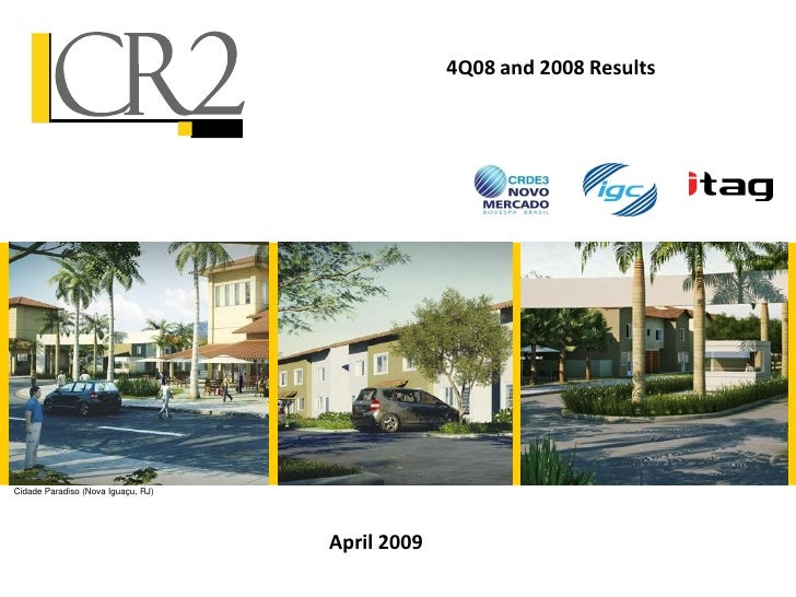 4Q08 and 2008 ResultsCidade Paradiso (Nova Iguaçu, RJ)                                    April 2009