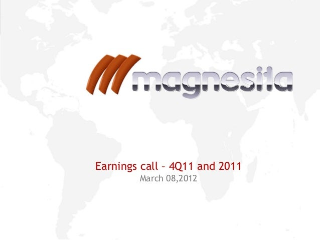 1Earnings call – 4Q11 and 2011March 08,2012