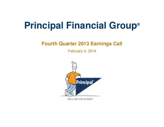 Principal Financial Group® Fourth Quarter 2013 Earnings Call February 4, 2014