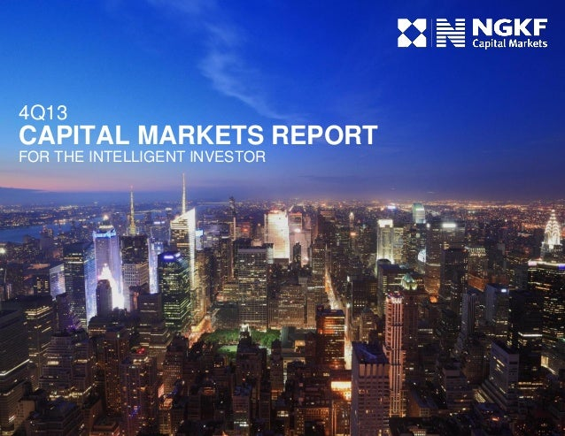4Q13  CAPITAL MARKETS REPORT FOR THE INTELLIGENT INVESTOR