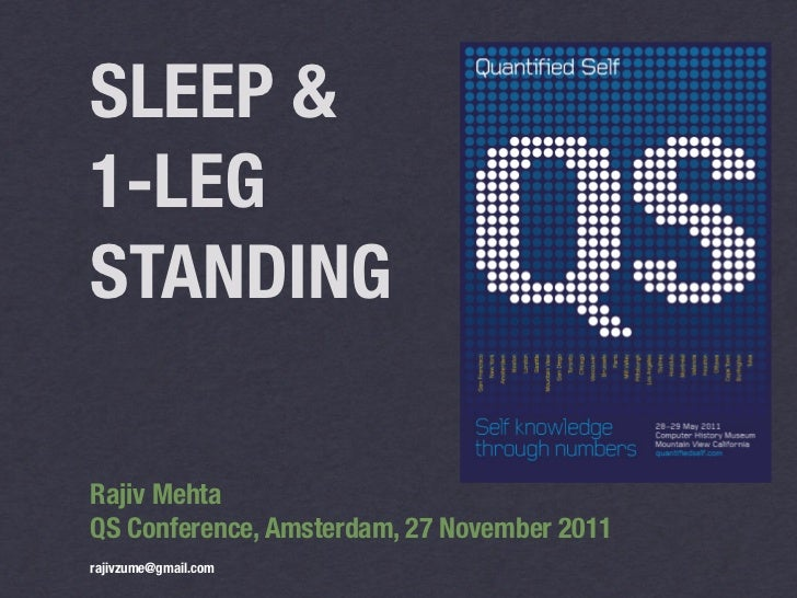 SLEEP &1-LEGSTANDINGRajiv MehtaQS Conference, Amsterdam, 27 November 2011rajivzume@gmail.com