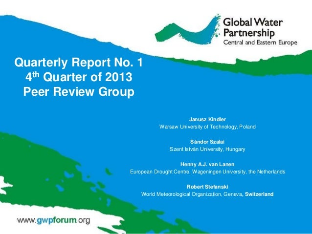 Quarterly Report No. 1 4th Quarter of 2013 Peer Review Group Janusz Kindler Warsaw University of Technology, Poland Sándor...