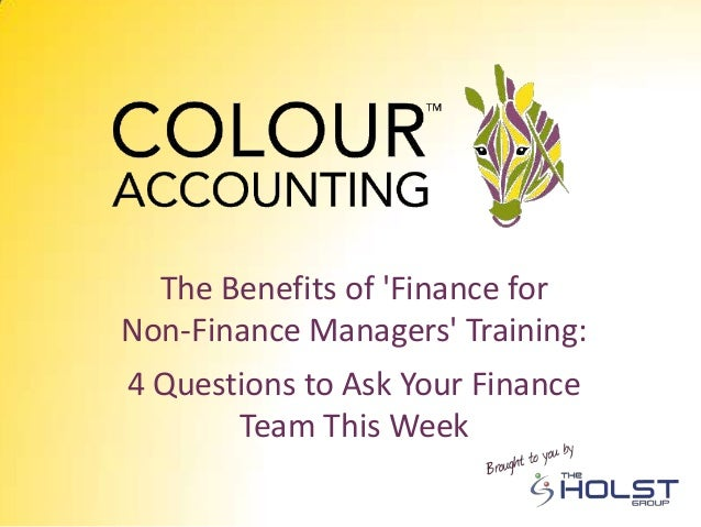 The Benefits of 'Finance for Non-Finance Managers' Training: 4 Questions to Ask Your Finance Team This Week
