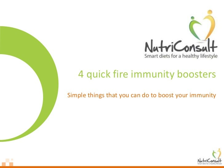 4 quick fire immunity boostersSimple things that you can do to boost your immunity