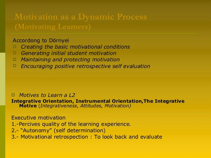 <ul><li>Motives to Learn a L2 </li></ul><ul><li>Integrative Orientation, Instrumental Orientation,The Integrative Motive  ...