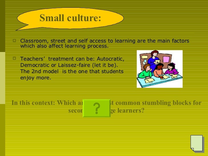 <ul><li>Classroom, street and self access to learning are the main factors which also affect learning process. </li></ul><...