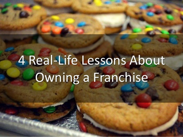 4 Real-Life Lessons About Owning a Franchise
