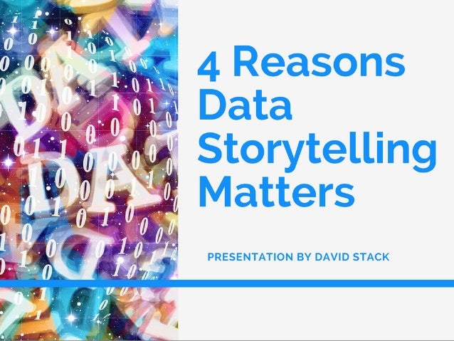 David Stack: 4 Reasons Data Storytelling Matters