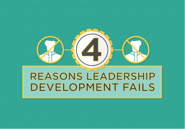 REASONS LEADERSHIP DEVELOPMENT FAILS 4