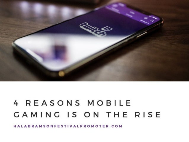 4 Reasons Mobile Gaming is on the Rise