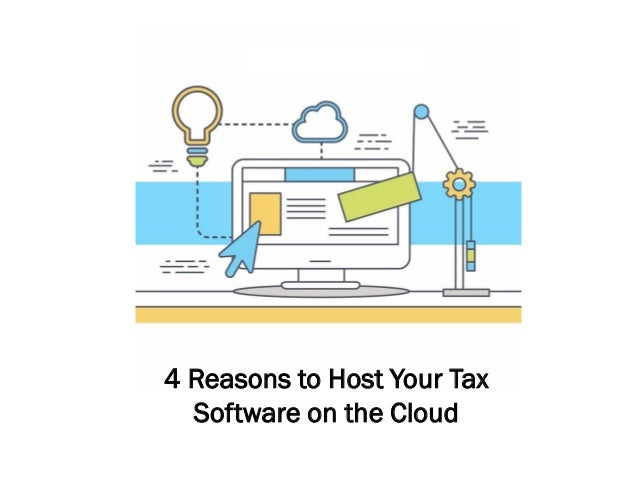 4 Reasons to Host Your Tax Software on the Cloud