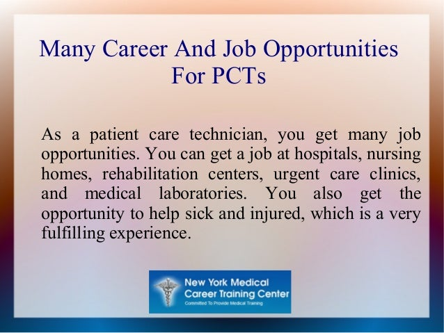 Many Career And Job Opportunities For PCTs As a patient care technician, you get many job opportunities. You can get a job...