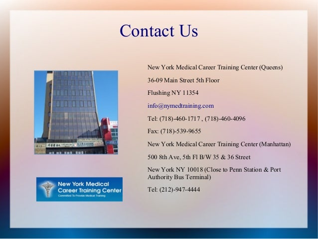 Contact Us New York Medical Career Training Center (Queens) 36-09 Main Street 5th Floor Flushing NY 11354 info@nymedtraini...