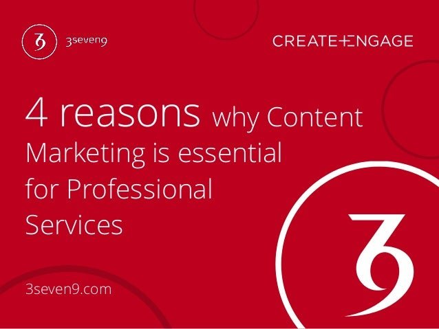 4 reasons why Content Marketing is essential for Professional Services 3seven9.com