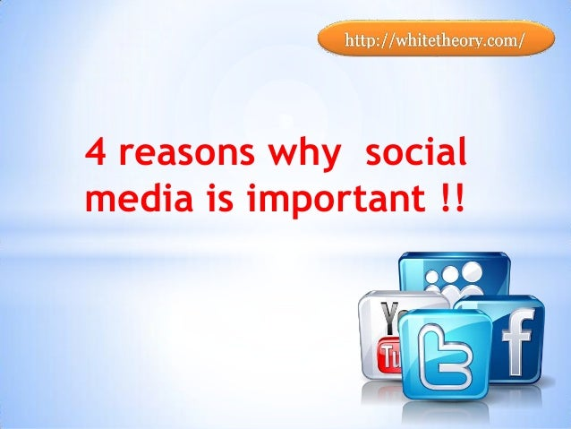 4 reasons why social media is important !!