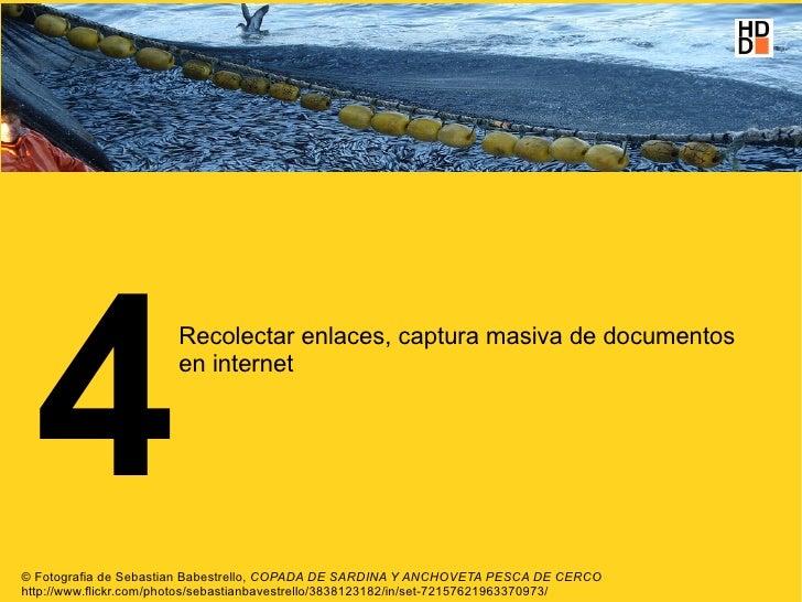 4                        Recolectar enlaces, captura masiva de documentos                        en internet     © Fotogra...