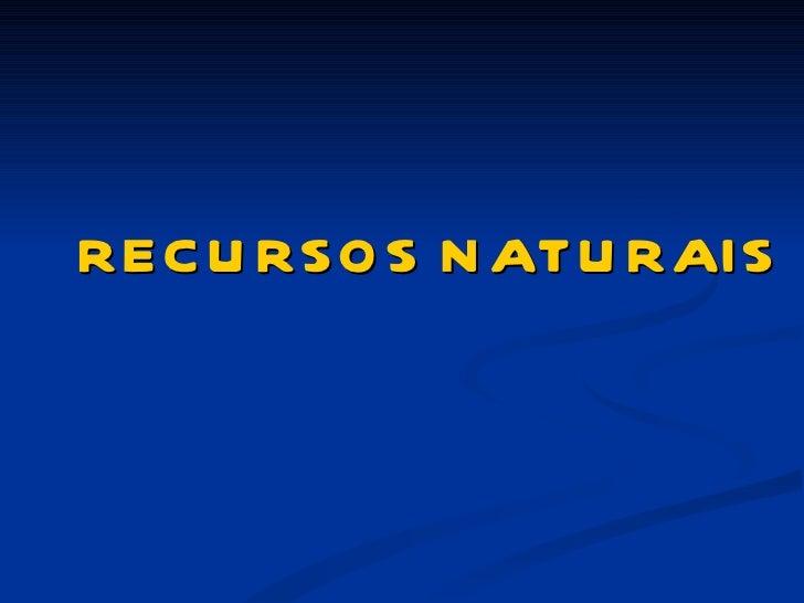 REC U RSO S N ATU RAIS