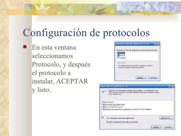 Configuración de protocolos <ul><li>En esta ventana seleccionamos Protocolo, y después el protocolo a instalar, ACEPTAR  y...