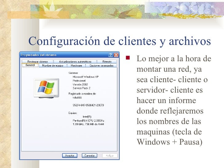 Configuración de clientes y archivos <ul><li>Lo mejor a la hora de montar una red, ya sea cliente- cliente o servidor- cli...