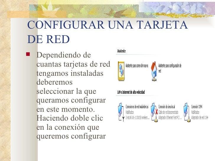 CONFIGURAR UNA TARJETA DE RED <ul><li>Dependiendo de cuantas tarjetas de red tengamos instaladas deberemos seleccionar la ...