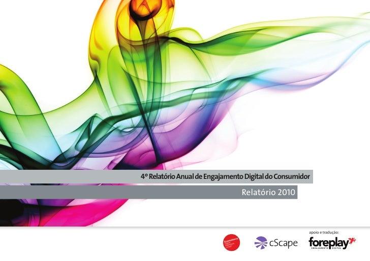 4º Relatório Anual de Engajamento Digital do Consumidor                                  Relatório 2010                   ...