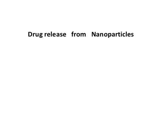 Drug release from Nanoparticles