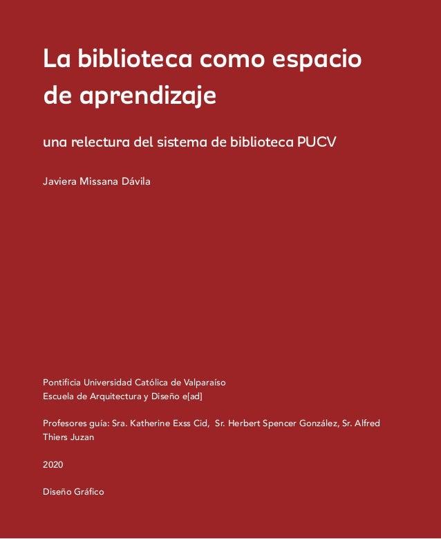 1 La biblioteca como espacio de aprendizaje una relectura del sistema de biblioteca PUCV Pontificia Universidad Católica d...
