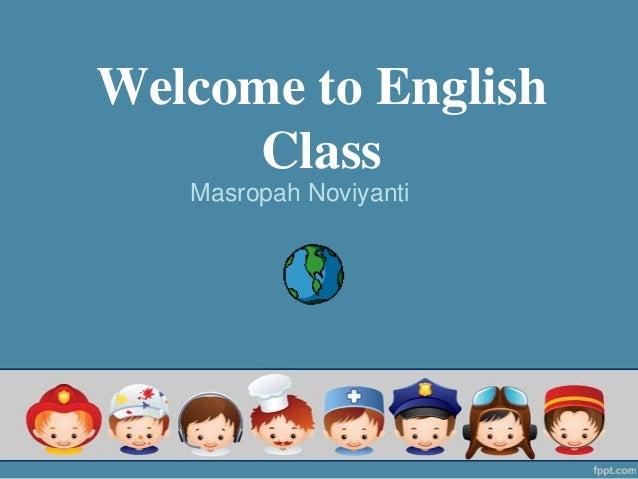 Welcome to EnglishClassMasropah Noviyanti