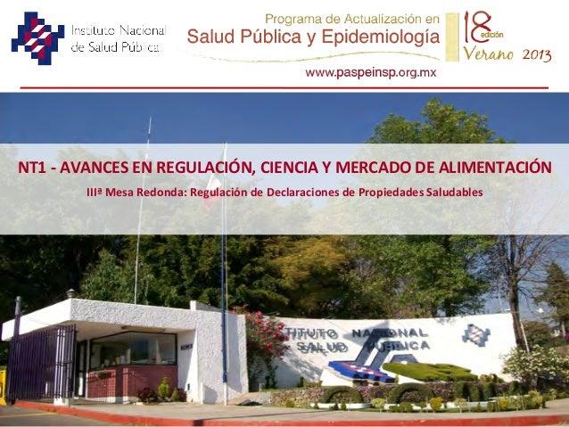 NT1  -‐  AVANCES  EN  REGULACIÓN,  CIENCIA  Y  MERCADO  DE  ALIMENTACIÓN   IIIª  Mesa  Redonda: ...