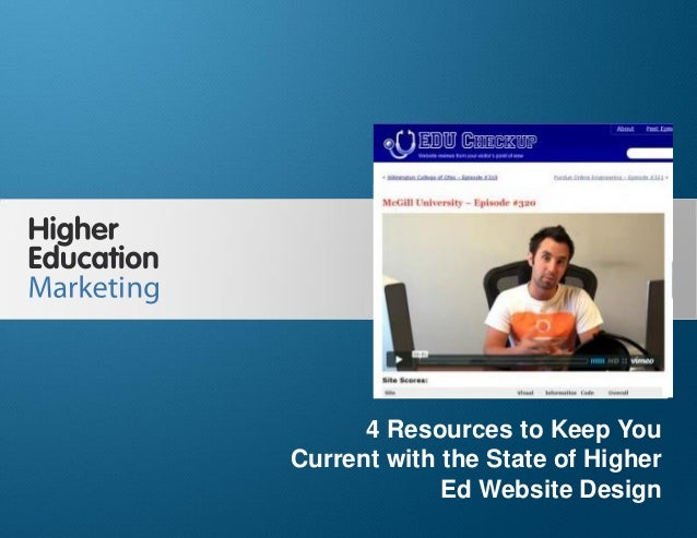 4 resources to Keep You Current with the State of Higher Ed Website Design Slide 1 4 Resources to Keep You Current with th...