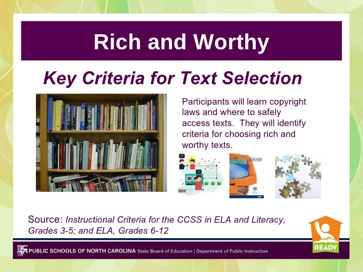 Rich and Worthy   Key Criteria for Text Selection                                      Participants will learn copyright  ...