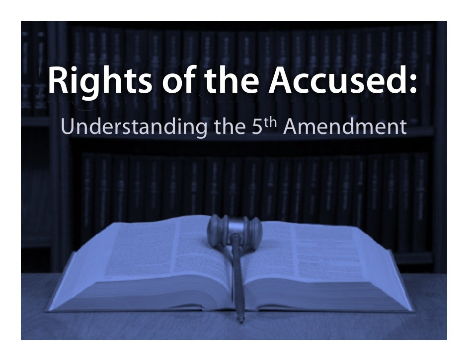 rights of an accused Use these assessments to test what you know about the procedural rights an accused person is entitled to the quiz will present you with multiple.