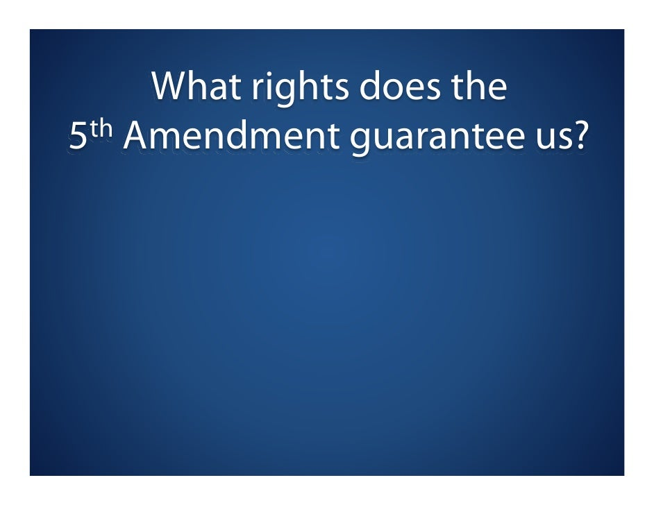 What Rights Does The  Th Amendment Guarantee Us
