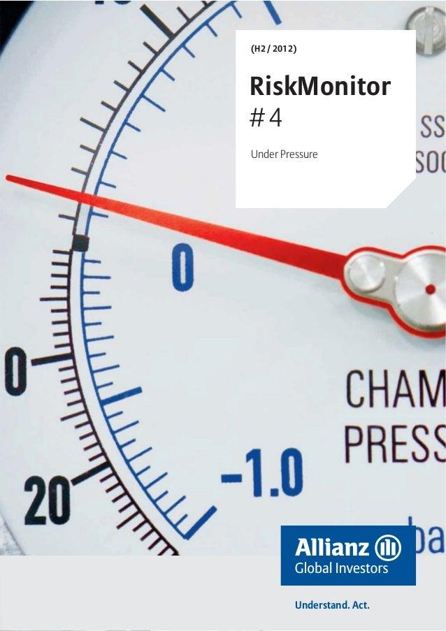 (H2 / 2012)RiskMonitor#4Under Pressure          Understand. Act.