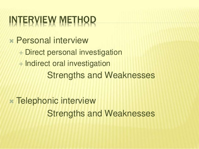 participant observation strength and weakness The ability of group participants to interact with each other  because every  participant is under observation by the moderator and everybody know the.