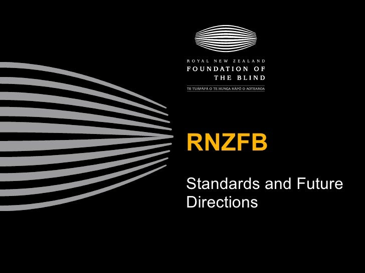 RNZFB Standards and Future Directions