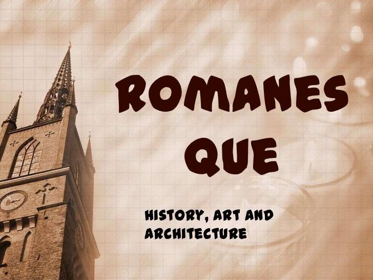 Romanes  queHistory, Art andArchitecture